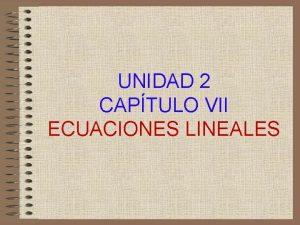 UNIDAD 2 CAPTULO VII ECUACIONES LINEALES U2 CAP