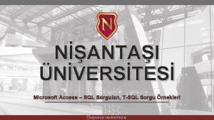 NANTAI NVERSTES Microsoft Access SQL Sorgular TSQL Sorgu