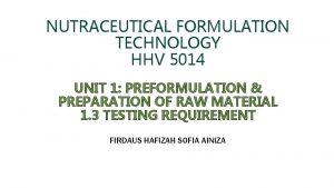 NUTRACEUTICAL FORMULATION TECHNOLOGY HHV 5014 UNIT 1 PREFORMULATION