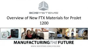 Overview of New FTX Materials for Pro Jet