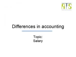 Differences in accounting Topic Salary Overview Salary Differences