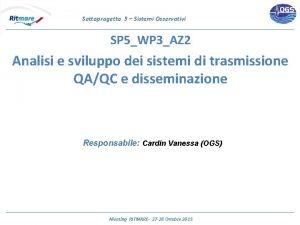 Sottoprogetto 5 Sistemi Osservativi SP 5WP 3AZ 2