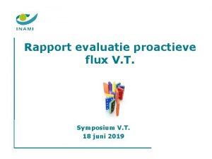 Rapport evaluatie proactieve flux V T Symposium V