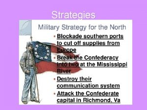 Strategies Strategies South The Confederates eventually synthesized combined