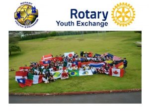 Rotary Youth Exchange is Rotary International Student Exchange