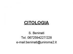 CITOLOGIA S Beninati Tel 0672594227228 email beninatiuniroma 2
