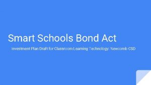 Smart Schools Bond Act Investment Plan Draft for