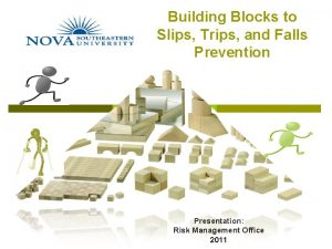Building Blocks to Slips Trips and Falls Prevention