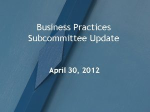 Business Practices Subcommittee Update April 30 2012 WEQ