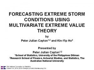 FORECASTING EXTREME STORM CONDITIONS USING MULTIVARIATE EXTREME VALUE