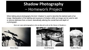 Shadow Photography Homework Project When talking about photography