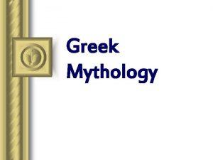 Greek Mythology Greek Mythology l What is a