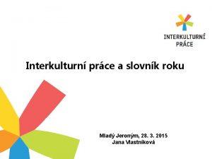 Interkulturn prce a slovnk roku Mlad Jeronm 28
