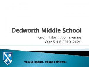 Dedworth Middle School Parent Information Evening Year 5