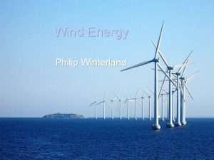 Wind Energy Philip Winterland What Is Wind and