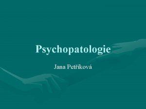 Psychopatologie Jana Petkov Doporuen studijn literatura Vgnerov Marie