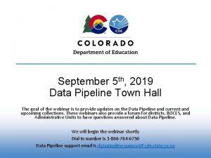 September 5 th 2019 Data Pipeline Town Hall