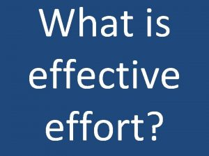 What is effective effort Time Take enough time
