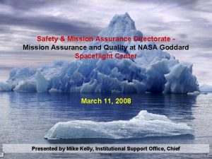 Safety Mission Assurance Directorate Mission Assurance and Quality