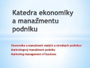 Ekonomika a manament malch a strednch podnikov Marketingov