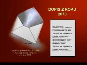 DOPIS Z ROKU 2070 Dokument publikovan asopisem Crnica