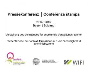 Pressekonferenz Conferenza stampa 29 07 2016 Bozen Bolzano