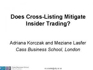 Does CrossListing Mitigate Insider Trading Adriana Korczak and