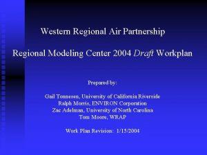 Western Regional Air Partnership Regional Modeling Center 2004