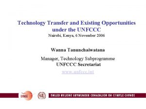 Technology Transfer and Existing Opportunities under the UNFCCC