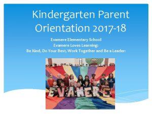 Kindergarten Parent Orientation 2017 18 Evamere Elementary School