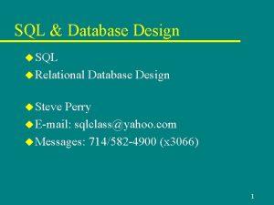 SQL Database Design u SQL u Relational Database