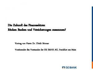 Die Zukunft des Finanzsektors Rcken Banken und Versicherungen