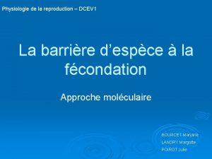 Physiologie de la reproduction DCEV 1 La barrire