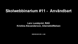 Skolwebbinarium 11 Anvndbart Lars Lundqvist RA Kristina Alexanderson