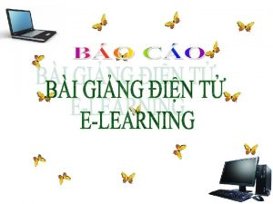 1 Khi nim ELearning ELearning hc tp in