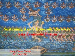 Sustaining Asias Economic Recovery Asia Economic Forum Hang