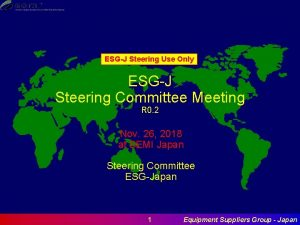 ESGJ Steering Use Only ESGJ Steering Committee Meeting