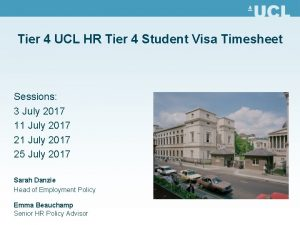 Tier 4 UCL HR Tier 4 Student Visa