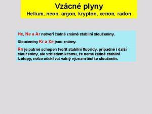 Vzcn plyny Helium neon argon krypton xenon radon