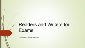 Readers and Writers for Exams Tips on how