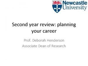 Second year review planning your career Prof Deborah