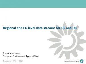 Regional and EU level data streams for D
