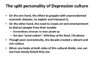 The split personality of Depression culture On the