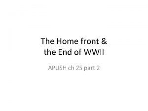 The Home front the End of WWII APUSH