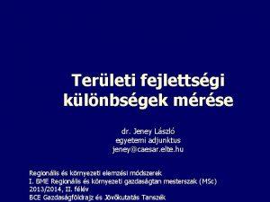 Terleti fejlettsgi klnbsgek mrse dr Jeney Lszl egyetemi