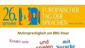 Mehrsprachigkeit am BRG Steyr Kreativ sein und mit