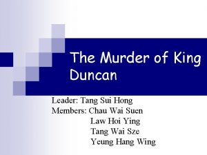 The Murder of King Duncan Leader Tang Sui