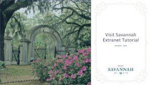Visit Savannah Extranet Tutorial JANUARY 2018 How to
