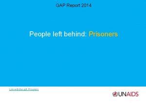 GAP Report 2014 People left behind Prisoners Link