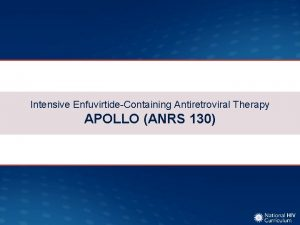 Intensive EnfuvirtideContaining Antiretroviral Therapy APOLLO ANRS 130 Intensive